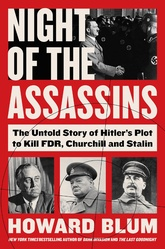 Night of the Assassins: Hitler's Plot to Kill FDR, Churchill, and Stalin