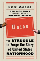 Union: The Struggle To Forge The Story Of United States Nationhood