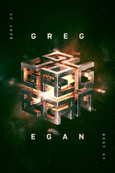 The Best of Greg Egan: 20 Stories of Hard Science Fiction
