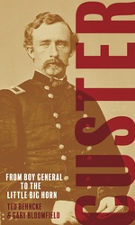 Custer: From Boy General To The Little Bighorn