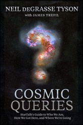 Cosmic Queries: Star Talk's Guide To Who We Are, How We Got Here, And Where We're Going