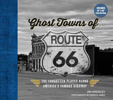 Ghost Towns Of Route 66: The Forgotten Places Along America's Famous Highway