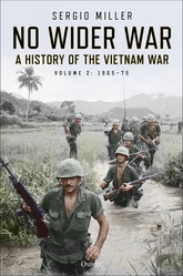 No Wider War: A History Of The Vietnam War Volume 2: 1965-75