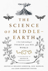 The Science Of Middle Earth: A New Understanding Of Tolkien And His World