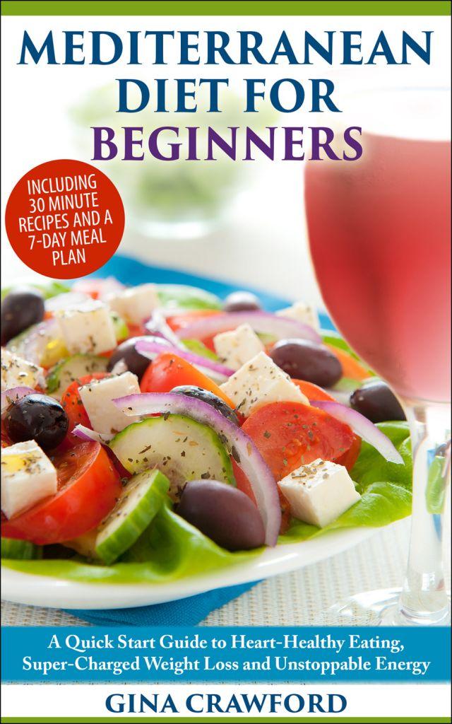 The Mediterranean Diet for Beginners – A QUICK START GUIDE