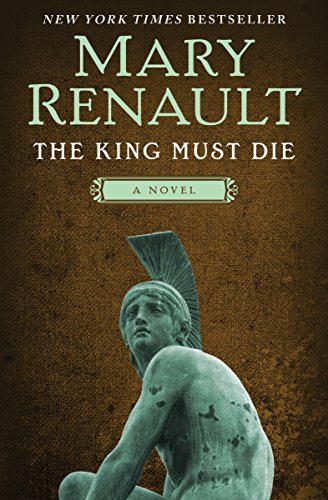 Historical Fiction Books - The King Must Die by Mary Renault