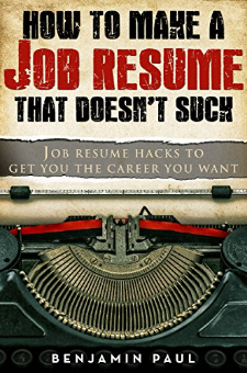 How to Make a Job Resume That Doesn't Suck
