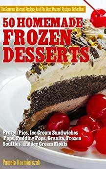 50 Homemade Frozen Desserts