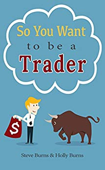 So You Want to Be a Trader