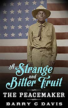 A Strange and Bitter Fruit – The Peacemaker
