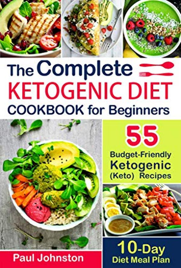 The Complete Ketogenic Diet Cookbook for Beginners