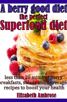 A Berry Good Diet – The Perfect Superfood Diet