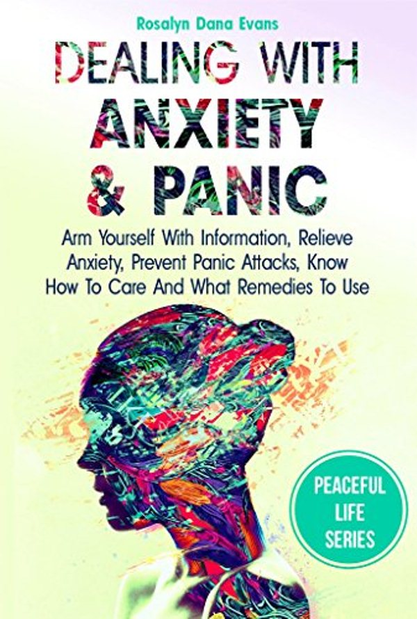 Dealing With Anxiety And Panic