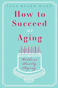 How to Succeed at Aging Without Really Dying