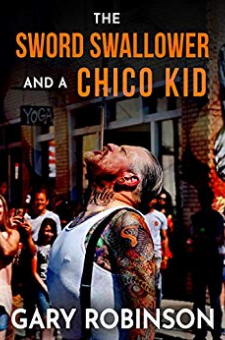 The Sword Swallower and a Chico Kid