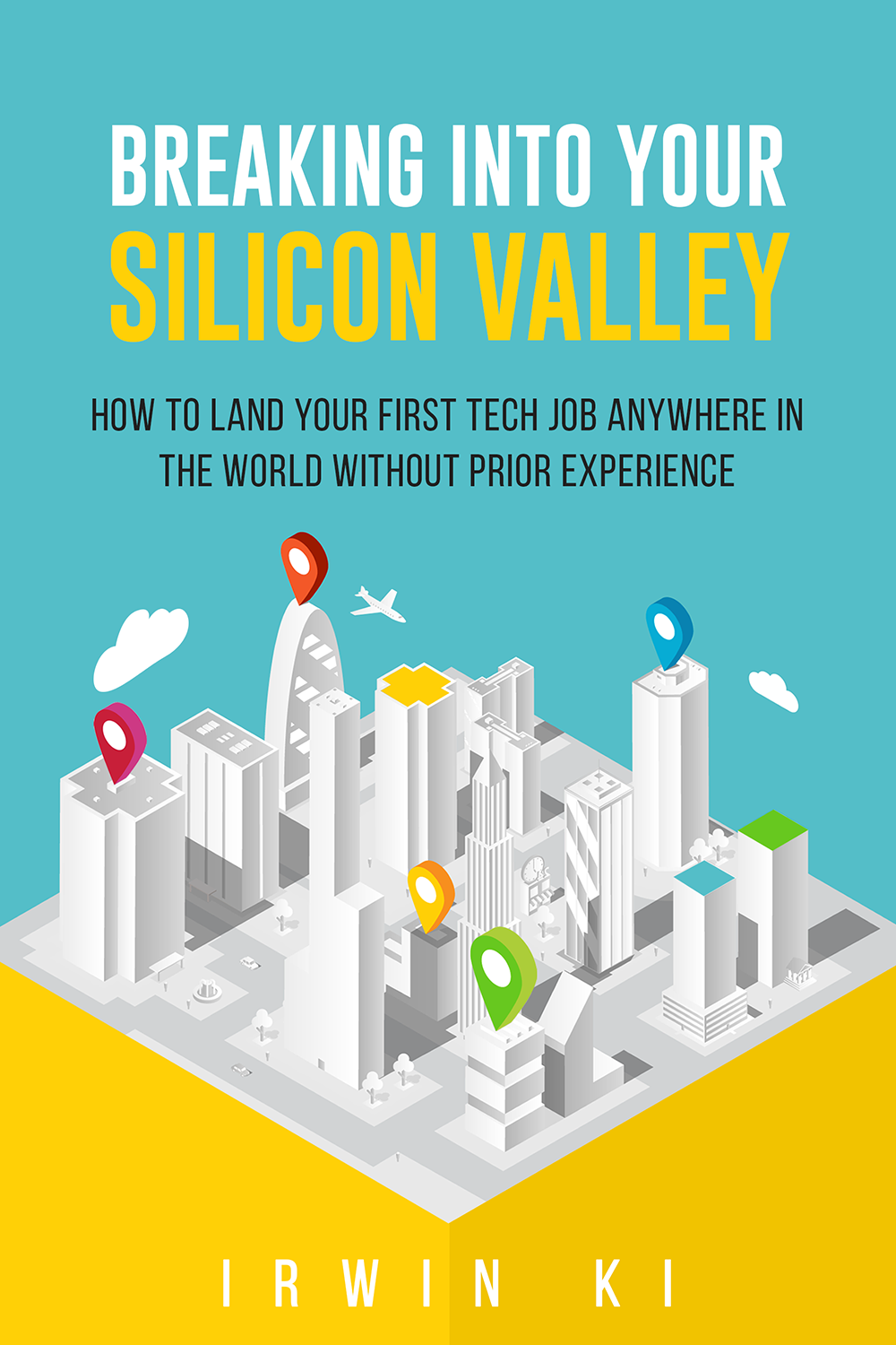 Breaking Into YOUR Silicon Valley