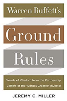 Warren Buffett's Ground Rules: Words of Wisdom From the Partnership Letters of the World's Greate…