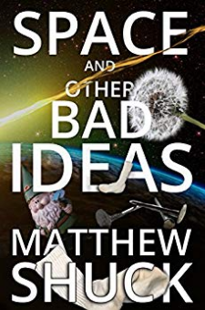 Space and Other Bad Ideas