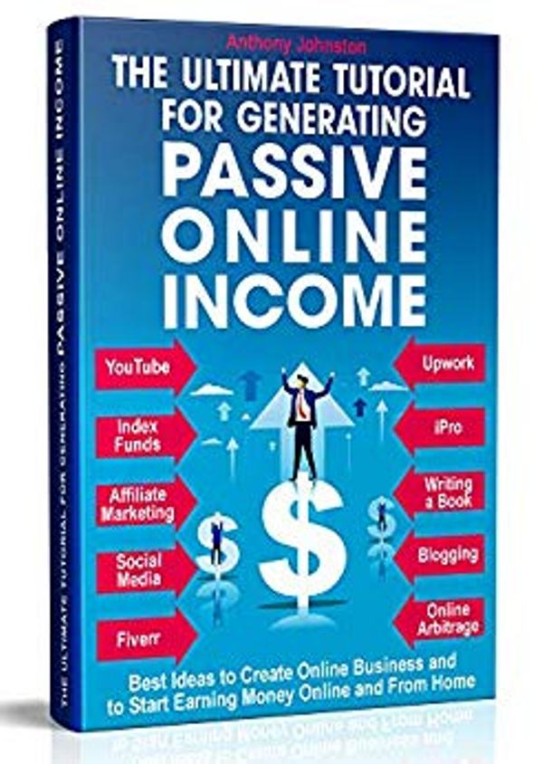 The Ultimate Tutorial for Generating Passive Online Income