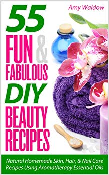 55 Fun & Fabulous Diy Beauty Recipes