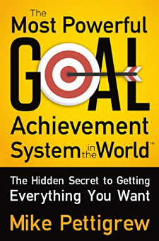 The Most Powerful Goal Achievement System in the World ™