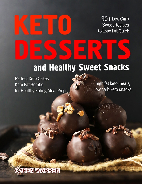 Keto Desserts and Healthy Sweet Snacks