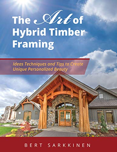The Art of Hybrid Timber Framing