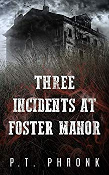Three Incidents at Foster Manor