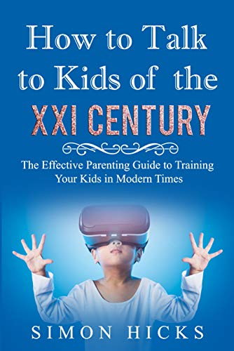 How to Talk to Kids of the XXI Century