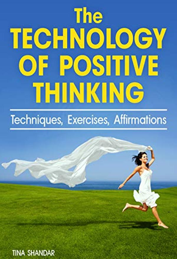 The Technology of Positive Thinking