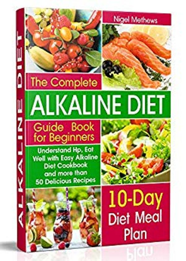 The Complete Alkaline Diet Guide Book for Beginners