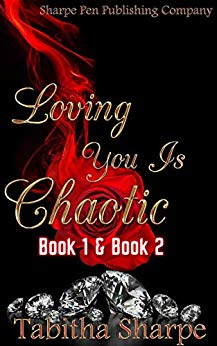 Loving You Is Chaotic (Books 1 – 2)