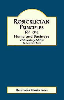 Rosicrucian Principles for the Home and Business