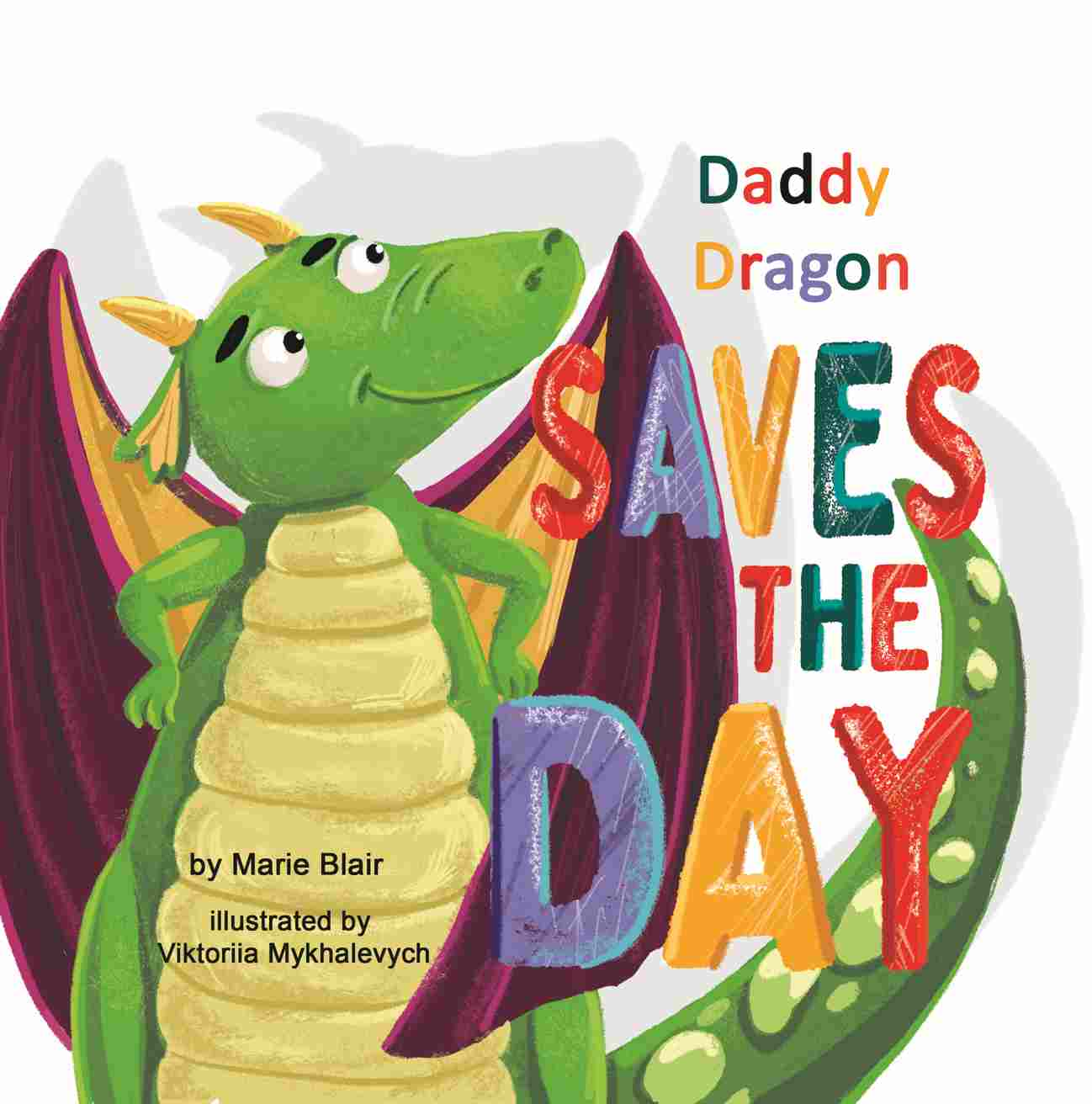 Daddy Dragon Saves the Day