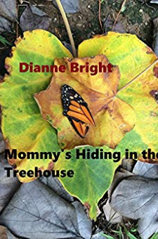 Mommy's Hiding in the Treehouse