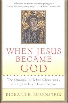 When Jesus Became God