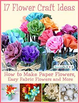 17 Flower Craft Ideas