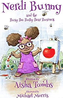 Nerdi Bunny and the Busy Bee Bully Bear Business