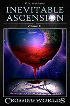 Inevitable Ascension: Crossing Worlds