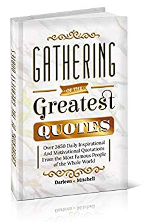 Gathering of the Greatest Quotes