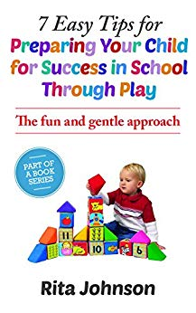 7 Easy Tips for Preparing Your Child for Success in School Through Play