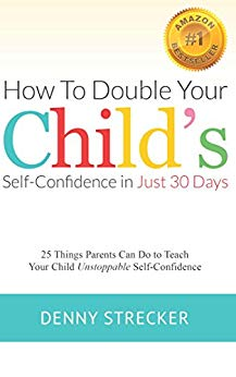 How to Double Your Child's Confidence in Just 30 Days