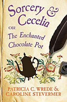 Sorcery & Cecelia Or the Enchanted Chocolate Pot
