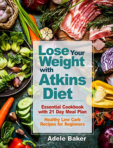 Lose Your Weight with Atkins Diet