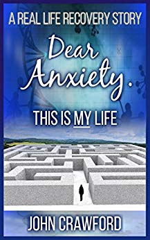 Dear Anxiety. This Is My Life