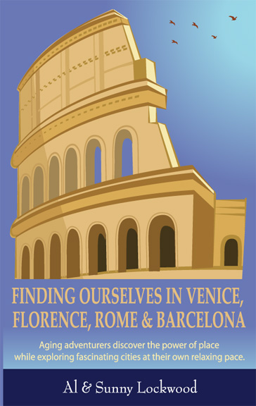Finding Ourselves in Venice, Florence, Rome and Barcelona