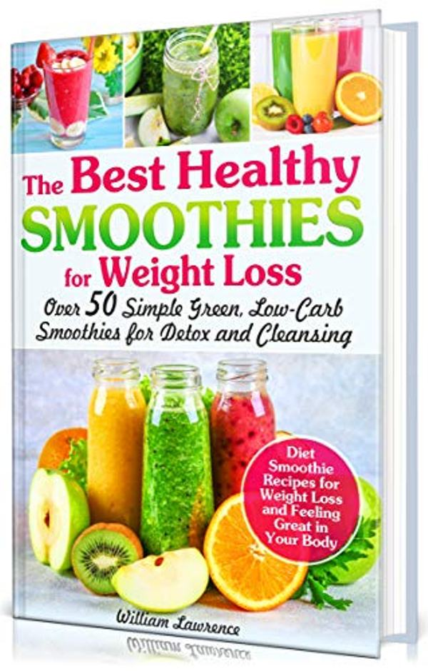The Best Healthy Smoothies for Weight Loss