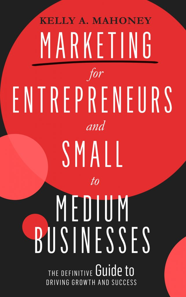Marketing for Entrepreneurs and Small to Medium Businesses