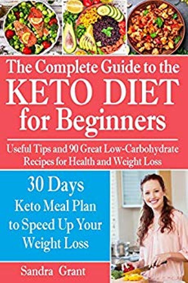 The Complete Guide to the Ketogenic Diet for Beginners