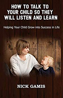 How to Talk to Your Child So They Will Listen and Learn